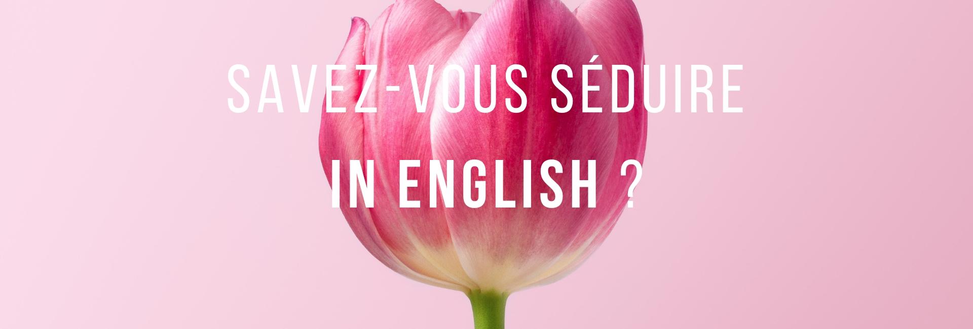 apprendre à draguer en anglais
